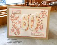 60th Birthday Flourish   A shabby chic feel with Sahara Sand and Blushing Bride   A touch of whimsy with the Flourish Thinlits and sparkle with the Large Numbers Framelits   designed by Carol Lovenstein www.pinkstampagne.com   Stampin' Up! Card Idea