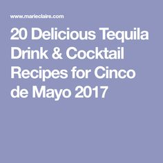 20 Delicious Tequila Drink & Cocktail Recipes for Cinco de Mayo 2017