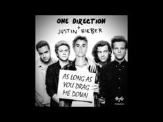 """""""As long as you drag me down"""" one direction justin beiber mashup. not a huge fan of Justin's lifestyle, but I'll admit this song is really good"""