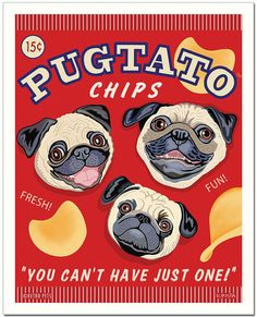 Pug Art - Pugtato Chips - You can't have just one! - 11x14 art print by Krista Brooks on Etsy, $35.00