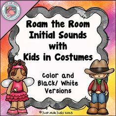 Roam the Room Initial Sounds with Kids in CostumesThis is a roam the room activity for beginning sounds, which enables your students to get up and move while practicing associating initial sounds with letters. It is ideal for use as a literacy station.