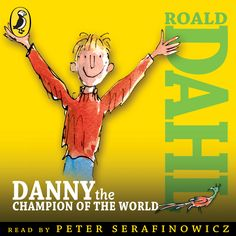 Listen to the brilliantly funny actor and comedian Peter Serafinowicz read from the audiobook version of Roald Dahl's DANNY THE CHAMPION OF THE WORLD.