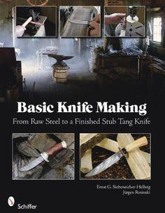 Bestseller Books Online Basic Knife Making:  From Raw Steel to a Finished Stub Tang Knife Jurgen Rosinski Ernst G. Siebeneicher-Hellwig $19.79