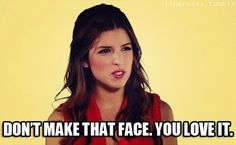 8. When she wasn't afraid to unleash the sass. | Community Post: 16 Times Anna Kendrick Said What We Were All Secretly Thinking