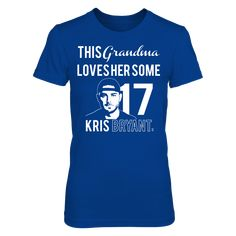 Grandmas Love Kris Bryant Too! T-Shirt, Who doesn't love some Kris Bryant? Show your support for your favorite Chicago player with this officially licensed special print. Makes a great gift!  The Kris Bryant Collection, OFFICIAL MERCHANDISE  Available Products:          District Women's Premium T-Shirt - $29.95 Next Level Women's Premium Racerback Tank - $29.95 Gildan Unisex Pullover Hoodie - $44.95 Gildan Long-Sleeve T-Shirt - $33.95 Gildan Fleece Crew - $39.95       . Buy now…