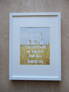 Catcher in the Rye Print  JD Salinger Quote by story304 on Etsy, $12.00
