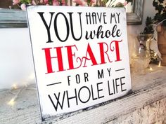 """Romantic Wedding Sign, bedroom art """"You have my whole heart from my whole life"""""""