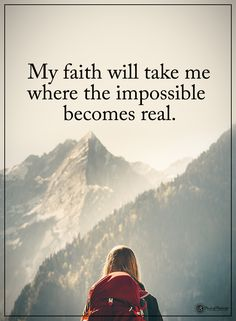 My faith will take me where the impossible becomes real. #powerofpositivity #positivewords #positivethinking #inspirationalquote #motivationalquotes #quotes #life #love #hope #faith #respect #impossible #real #possible