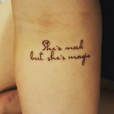 """""""Shes mad but shes magic"""" tattoo"""