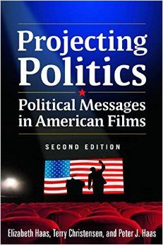 Projecting Politics: Political Messages in American Films: Amazon.co.uk: Elizabeth Haas, Terry Christensen, Peter J. Haas: 9780765635969: Books