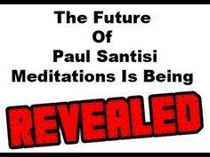 REVEALED The Future Of Paul Santisi Meditations