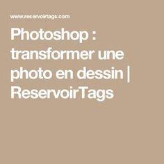 Photoshop : transformer une photo en dessin | ReservoirTags