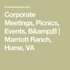 Corporate Meetings, Picnics, Events, B&B | Marriott Ranch, Hume, VA