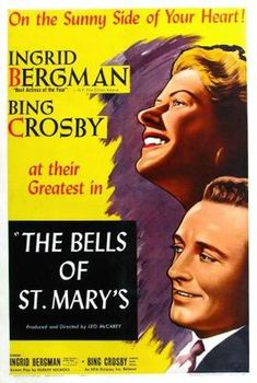 "Movies in my DVD Collection #850 - The Bells of St. Mary's (1945)  ""The Whole World's in Tune … with Bing and Bergman together at their most brilliant best!"""
