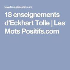 18 enseignements d'Eckhart Tolle | Les Mots Positifs.com