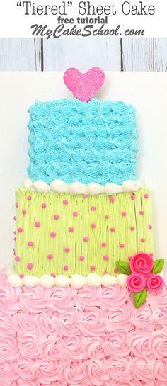 "The cutest ""Tiered"" Sheet Cake Design by http://MyCakeSchool.com! Free cake decorating tutorial!"