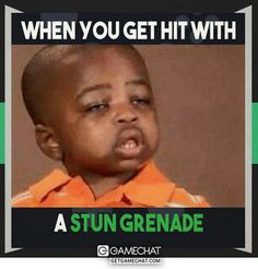 When you are hit with a Stun grenade #FPS
