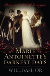 Marie Antoinette's Darkest Days: Prisoner No. 280 in the Conciergerie by Will Bashor. Non-fiction chronicle of the last days of Marie Antoinette as a prisoner in the hands of French revolutionaries. Best Books To Read, Good Books, Days Are Numbered, Historical Fiction, Marie Antoinette, Free Books, Nonfiction, Book Worms, Documentaries