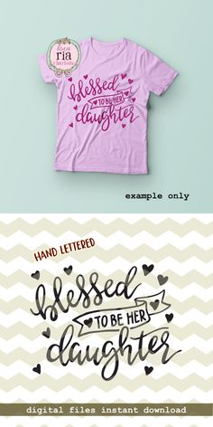 Blessed to be her daughter, cute lovely mother daughter digital cut files, SVG, DXF, studio3 for cricut, silhouette cameo, diy vinyl decals by LoveRiaCharlotte on Etsy