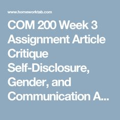 COM 200 Week 3 Assignment Article Critique Self-Disclosure, Gender, and Communication ASH