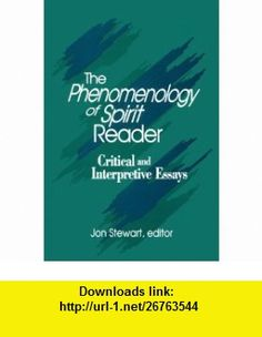 The Phenomenology of Spirit Reader Critical and Interpretive Essays (Suny Series in Hegelian Studies) (Suny Series, Hegelian Studies) (9780791435366) Jon Stewart , ISBN-10: 0791435369  , ISBN-13: 978-0791435366 ,  , tutorials , pdf , ebook , torrent , downloads , rapidshare , filesonic , hotfile , megaupload , fileserve