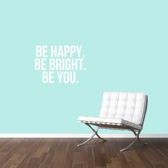 Be Happy, Be Bright, Be You, is a great inspirational quote wall decal for any kid's room, nursery or room in your home.