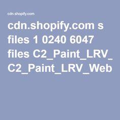 cdn.shopify.com s files 1 0240 6047 files C2_Paint_LRV_Website_090815.pdf?1149147436157118822