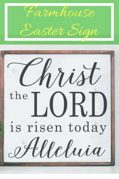 Love this sign for Easter! This line is one of my favorite Easter hymns | Christ the Lord is risen today! Alleluia! #ad #EasterSign #FarmhouseSign #ChristIsRisen