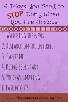 6 Things you Need to Stop Doing When You are Anxious #anxiety