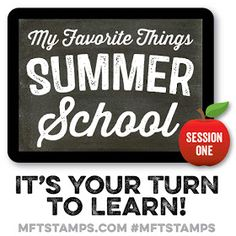 Hello there! This week MFT has a FANTASTIC event going on. Crafty Summer School . Today is the fourth lesson and we want YOU to play alon...