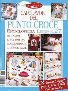 Capolavori del Punto Croce Enciclopedia Anno III - № 27 Cross Stitch Magazines, Cross Stitch Books, Cross Stitch Needles, Cross Stitch Embroidery, Hand Embroidery, Embroidery Books, Magazine Cross, Book And Magazine, Cross Stitch Kitchen