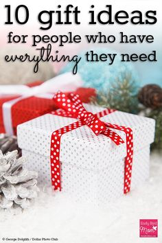 """Looking for the perfect gift for someone who already has """"everything""""? These 10 gift ideas are sure to please anyone on your Christmas shopping list."""