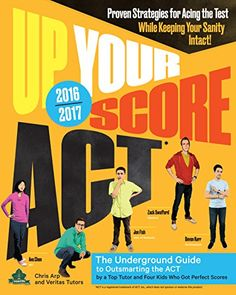 Up Your Score: ACT, 2016-2017 Edition: The Underground Guide by Chris Arp http://www.amazon.com/dp/076118449X/ref=cm_sw_r_pi_dp_Lvx9wb0JTWE79