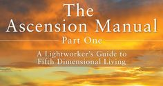 Book Spotlight – The Ascension Manual: A Lightworker's Guide to Fifth Dimensional Living
