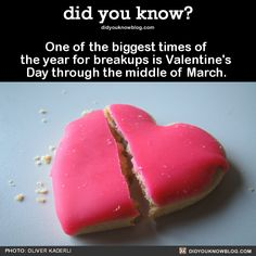 did you know? - One of the biggest times of the year for breakups. Time Of The Year, Big Time, You Dont Say, Did You Know, Fact Of The Day, Happy Valentines Day, Breakup, Facts, Middle