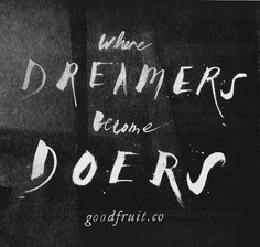 dreamers become doers//