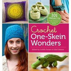 WANT WANT WANT!!!!!!!  Crochet One-Skein Wonders: 101 Projects from Crocheters around the World: Amazon.ca: Judith Durant, Edie Eckman: Books