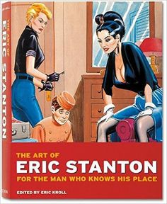 The Art of Eric Stanton: For The Man Who Knows His Place: Eric Kroll