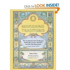 Nourishing Traditions:  The best book to get started in learning real food preparations and techniques.