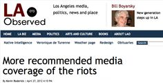 LA Observed provides a great structured look at the media coverage of the LA riots.