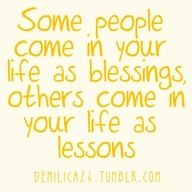 I cherish my blessings....and warn others of the lessons.