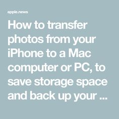How to transfer photos from your iPhone to a Mac computer or PC to save storage space and back up your photos Business Insider Elektroniken Business Computer Insider iPhone Mac photos Save Space storage Transfer Technology Hacks, Computer Technology, Business Technology, Computer Programming, Energy Technology, Iphone Information, Iphone Life Hacks, Computer Help, Computer Tips