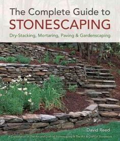 Booktopia has The Complete Guide to Stonescaping, Dry-Stacking, Mortaring, Paving & Gardenscaping by David Reed. Buy a discounted Paperback of The Complete Guide to Stonescaping online from Australia's leading online bookstore. Hillside Garden, Terrace Garden, Garden Paths, Dry Stack Stone, Dry Stone, Terraced Landscaping, Backyard Landscaping, Landscaping Ideas, Steep Backyard