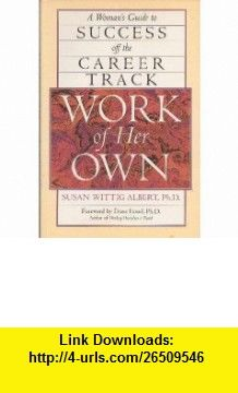 Work of Her Own (9780874777673) Susan Wittig Albert , ISBN-10: 0874777674  , ISBN-13: 978-0874777673 ,  , tutorials , pdf , ebook , torrent , downloads , rapidshare , filesonic , hotfile , megaupload , fileserve