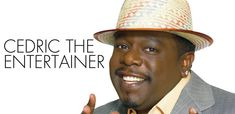 """Cedric """"The Entertainer"""" is a versatile comedian, actor, producer and director best known as one of the headlining stars of Spike Lee's hit film, The Original Kings of Comedy, as well as co-star of WB's #1-rated sitcom, The Steve Harvey Show.   http://www.themahaffey.com/show/Cedric-The-Entertainer/283"""