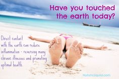 Earthing - Are You Connected? - Holistic Squid--love earthing--try it.