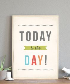 'Today is the Day' Print --- Today is the day You have made! I will rejoice and be glad in it!