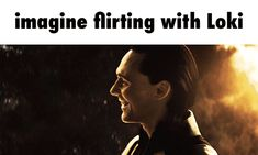imagine flirting with Loki GIF