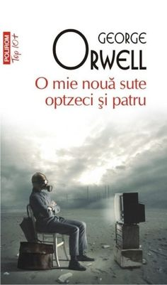 O mie noua sute optzeci si patru de George Orwell editie 2012 Carti Online, Good Books, Books To Read, Nineteen Eighty Four, Instead Of Flowers, Freedom Of The Press, George Orwell, World Of Books, Cassandra Clare
