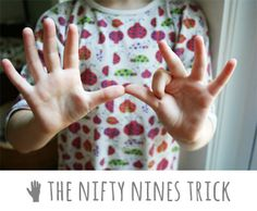 A fun and easy trick for mastering those hard to memorize nines timetables...